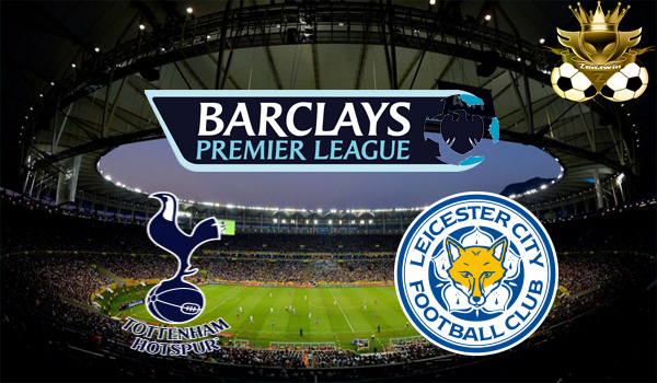 PREDIKSI TOTTENHAM VS LEICESTER 29 OKTOBER 2016